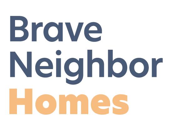 Brave Neighbor  Homes
